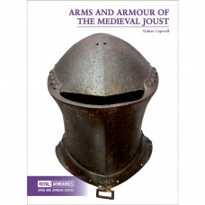 Arms and Armour of the Medieval Joust